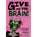 Give me the Brain