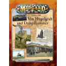 Midgard 1880: Von Hügelgrab und Dampfhammer